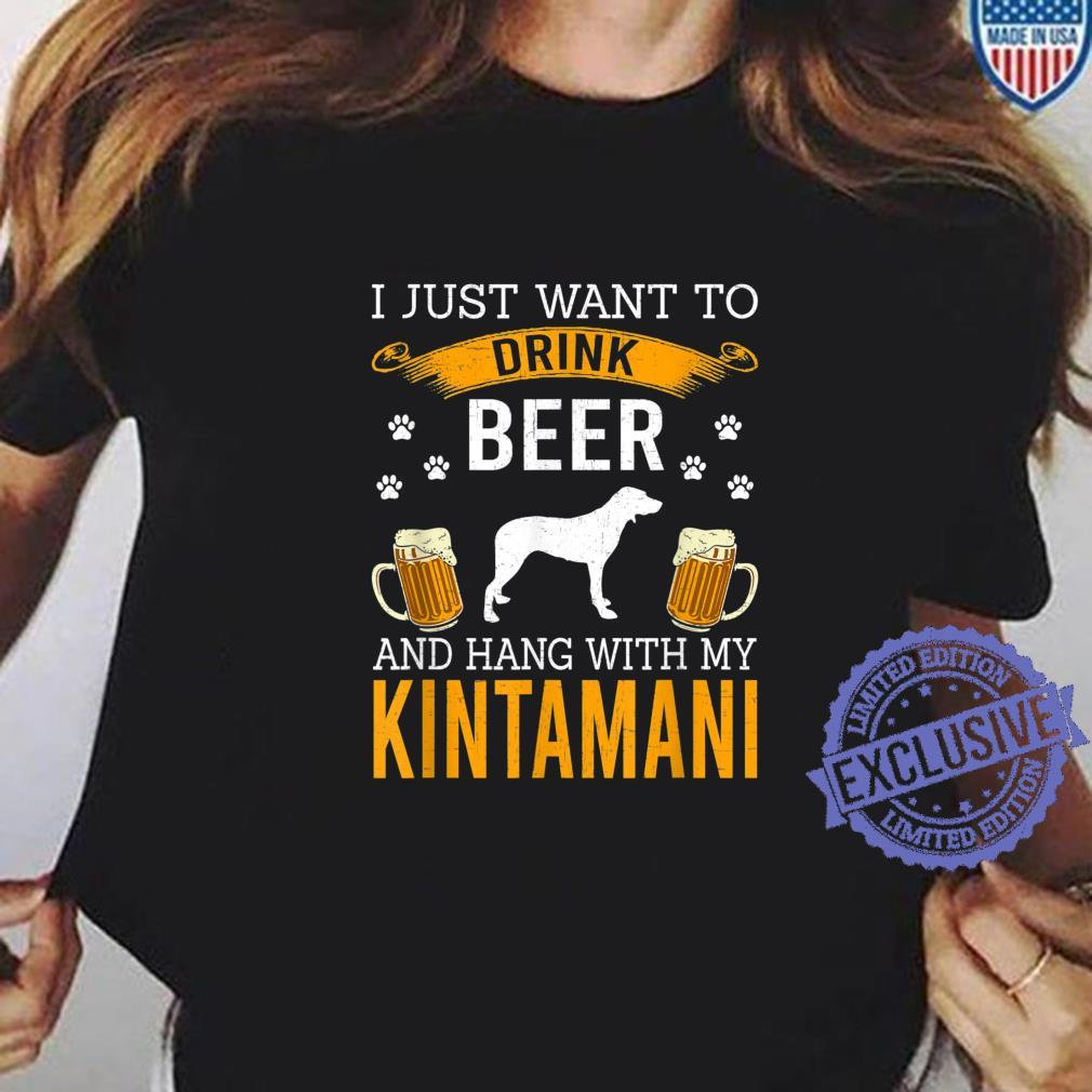 I Just Want To Drink Beer & Hang With My Kintamani Shirt ladies tee