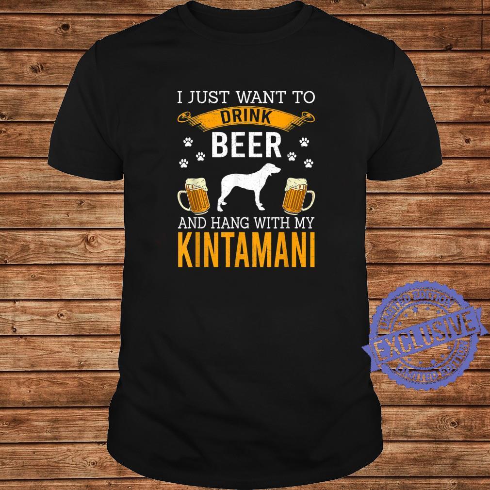 I Just Want To Drink Beer & Hang With My Kintamani Shirt long sleeved
