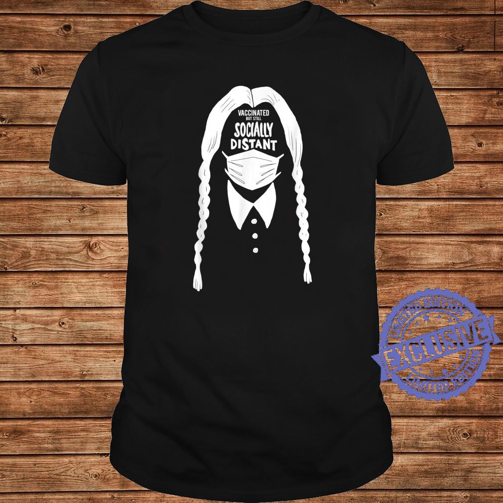 Vaccinated But Socially Distant Wednesday Addams Shirt long sleeved