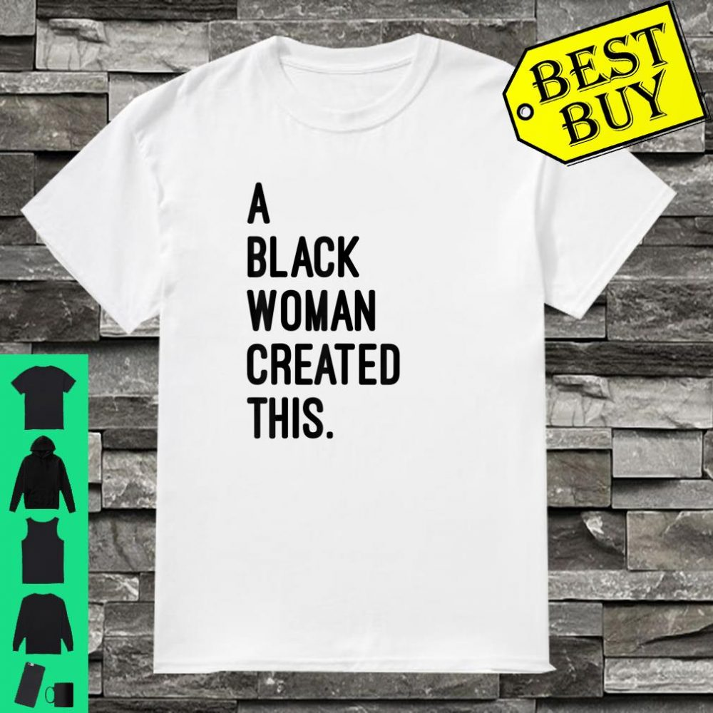 A Black Created This Registered Black Owned Business Shirt