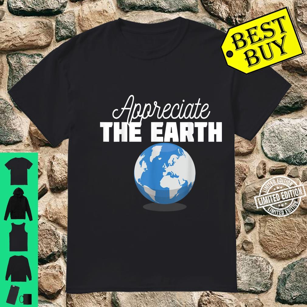 APPRECIATE THE EARTH Cute Environmental Shirt