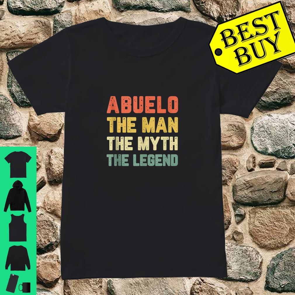 Abuelo The Man The Myth The Legend Vintage shirt ladies tee