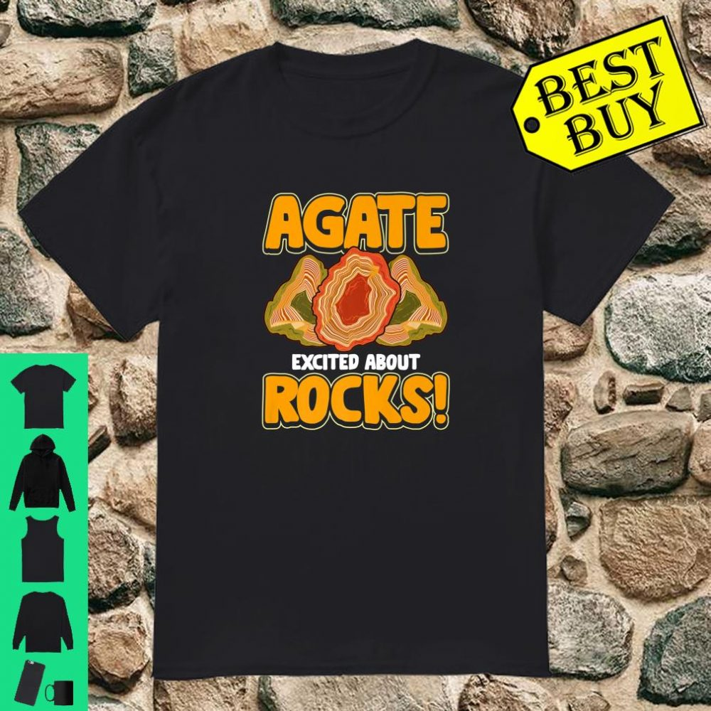 Agate Excited About Rocks Geology Geologist shirt