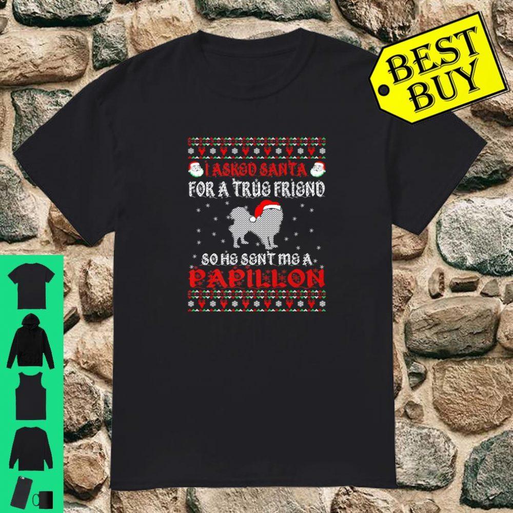 Asked Santa True Friend Sent Papillon Christmas Gift shirt