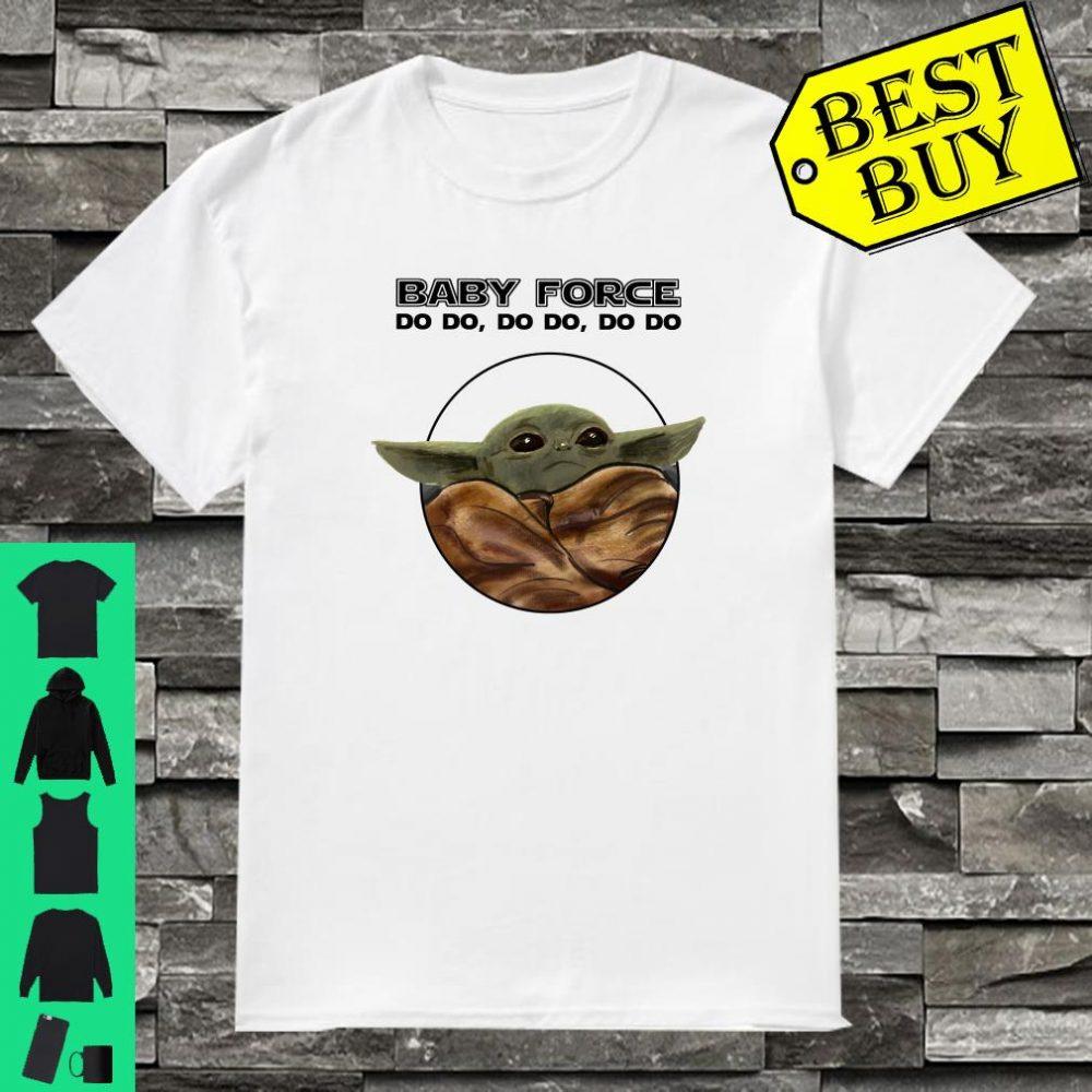 Baby Force Baby Yoda Do Do, Do Do, Do Do shirt