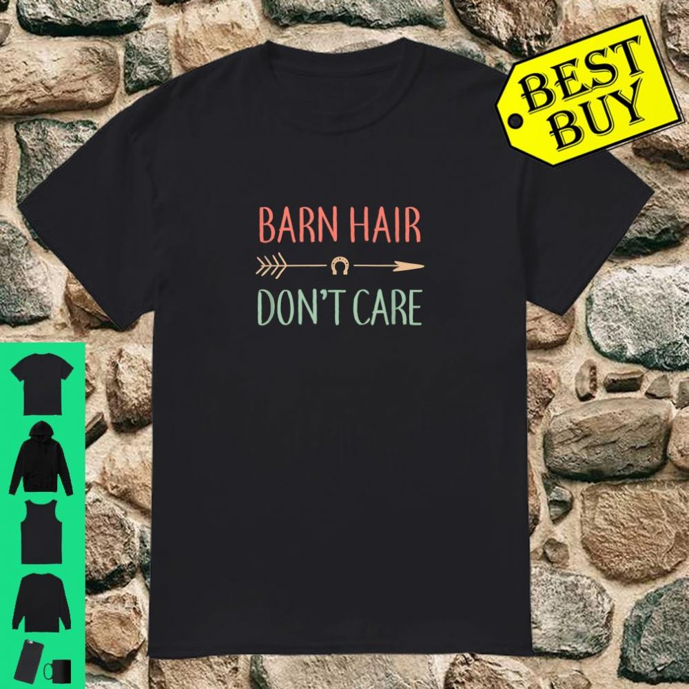 Barn Hair Don't Care Horse shirt