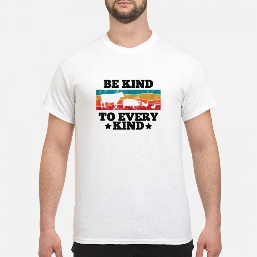 Be Kind to Animals Anti Animal Cruelty Vegetarian shirt