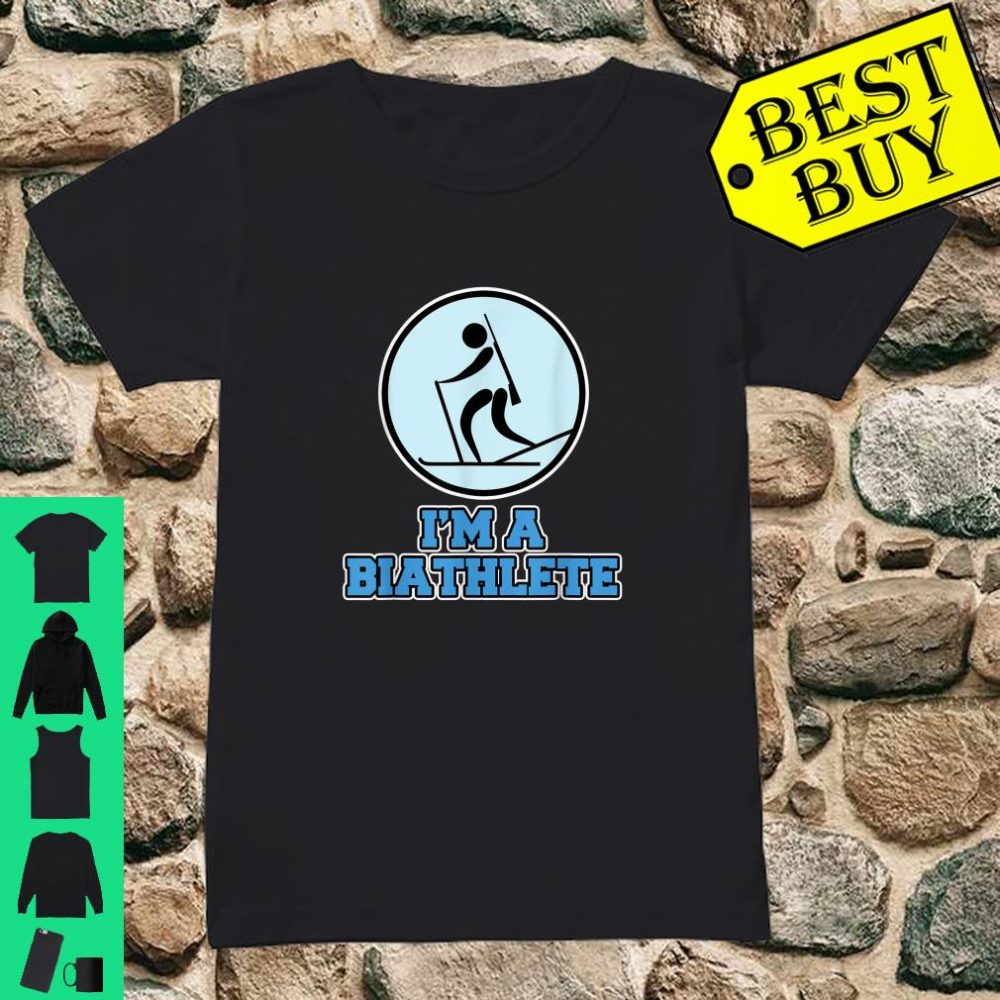 Biathlon I'm a Biathlete shirt ladies tee