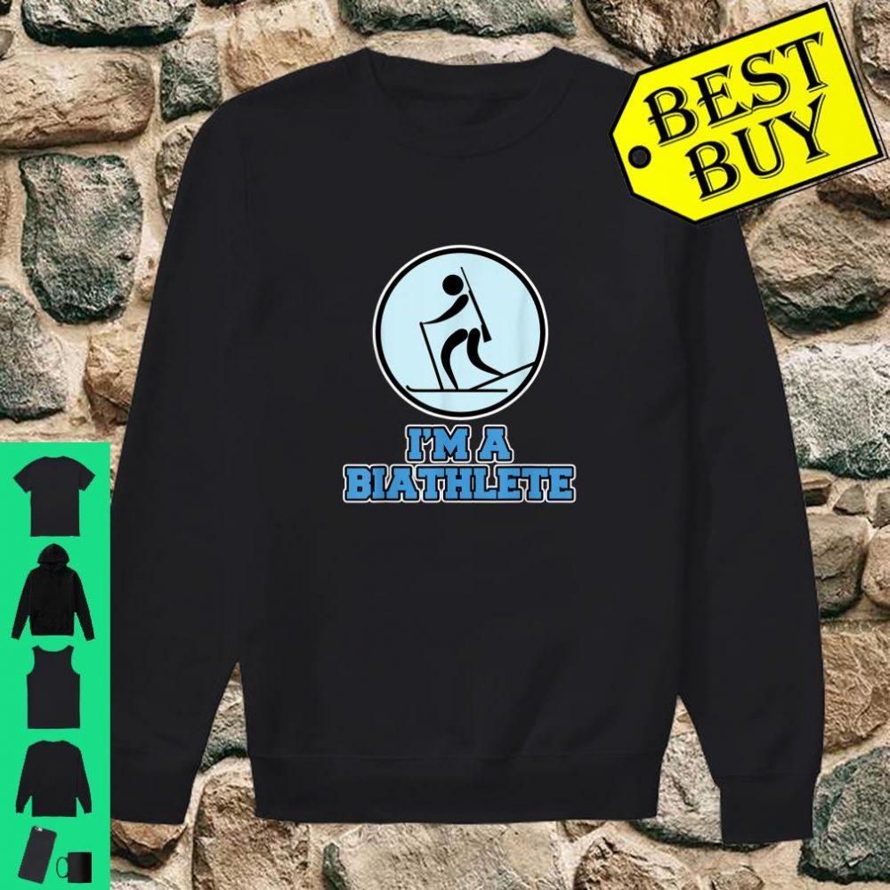 Biathlon I'm a Biathlete shirt sweater