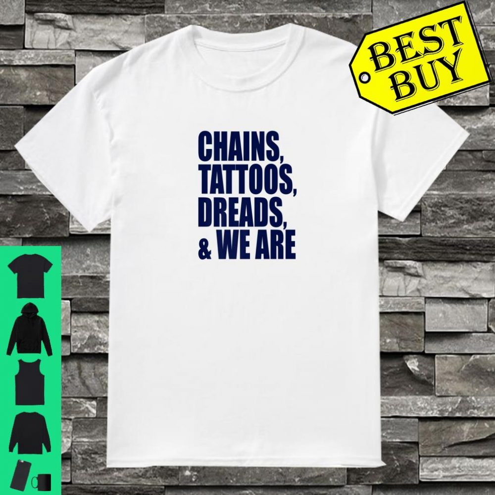 Chains Tattoos Dreads and We Are Football shirt