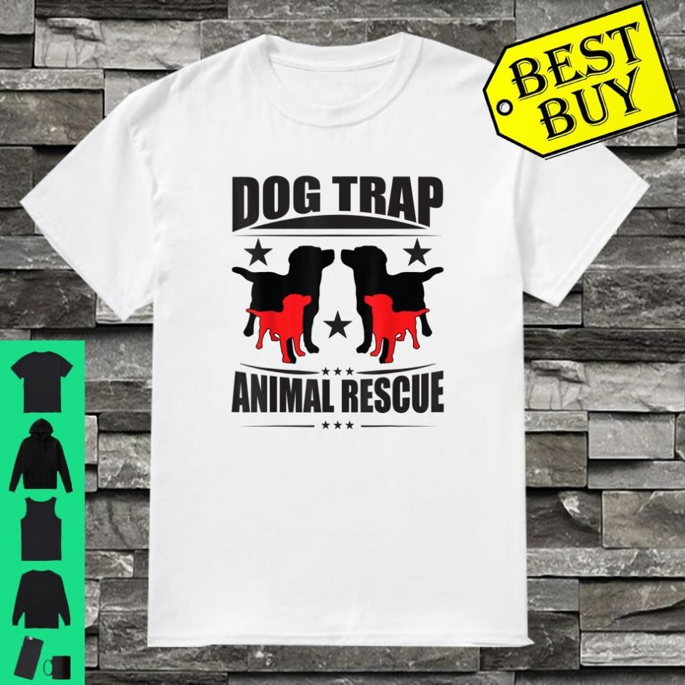Dog trap animal rescue Pets Life animal rescue Lovers friend and paws shirt
