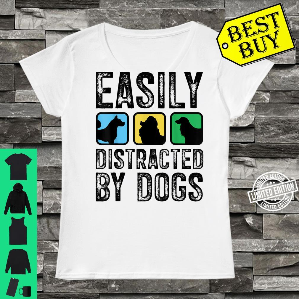 Easily Distracted By Dogs Pet Puppy Doggie Animal Love Shirt ladies tee