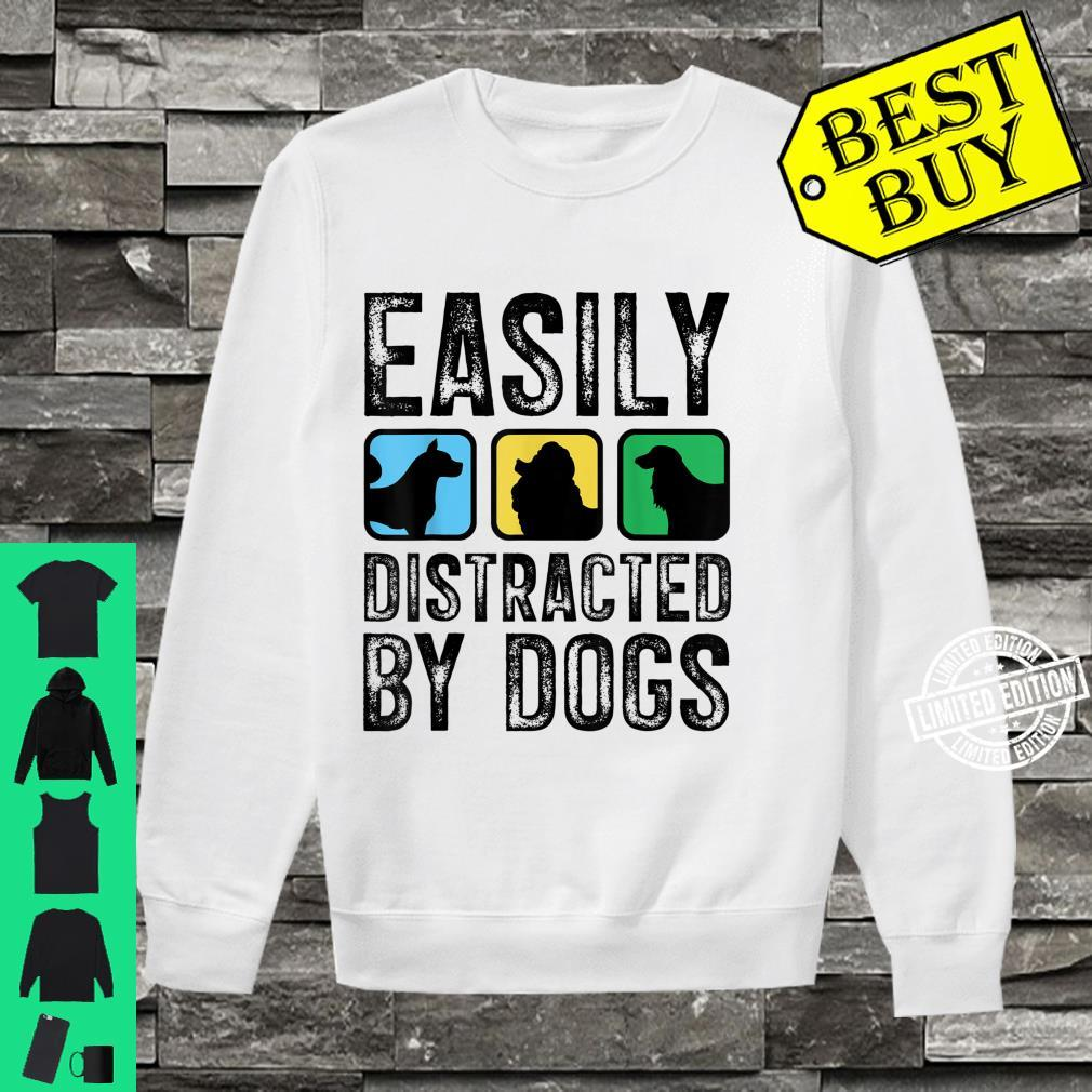 Easily Distracted By Dogs Pet Puppy Doggie Animal Love Shirt sweater