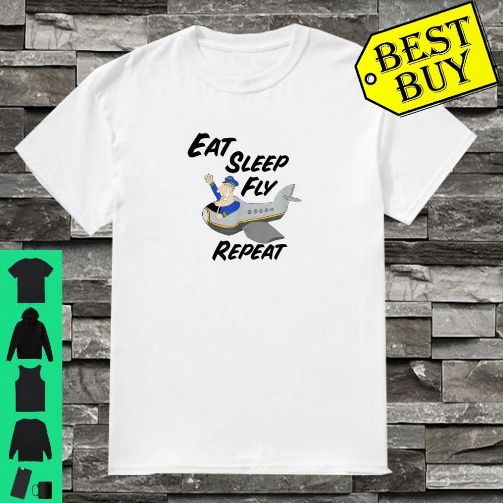 Eat Sleep And Fly Repeat Shirt