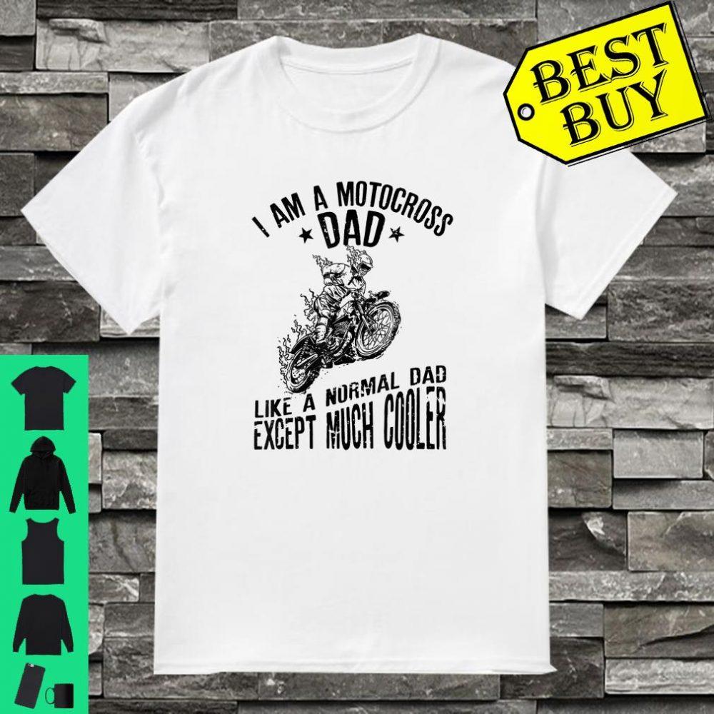 Herren I am a Motocross Dad Like A Normal Dad Except Much Cooler Shirt