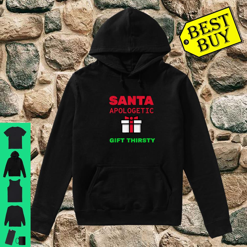 Holiday Christmas Santa Apologetic Gift Thirsty Reindeer Xmas Outfit shirt hoodie