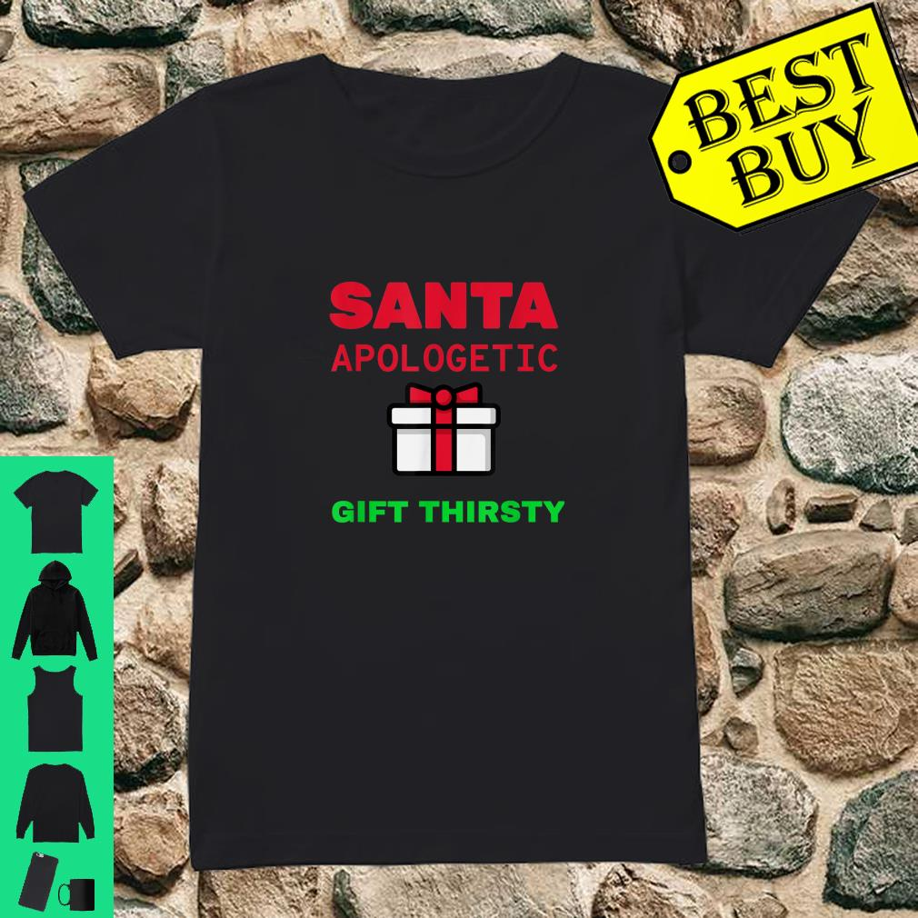 Holiday Christmas Santa Apologetic Gift Thirsty Reindeer Xmas Outfit shirt ladies tee
