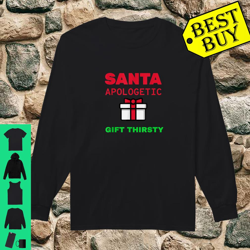 Holiday Christmas Santa Apologetic Gift Thirsty Reindeer Xmas Outfit shirt long sleeved