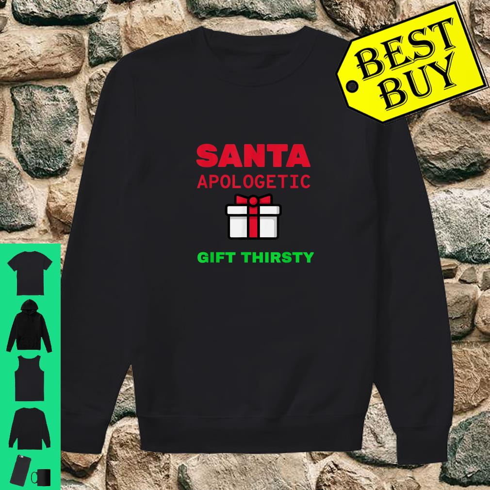 Holiday Christmas Santa Apologetic Gift Thirsty Reindeer Xmas Outfit shirt sweater