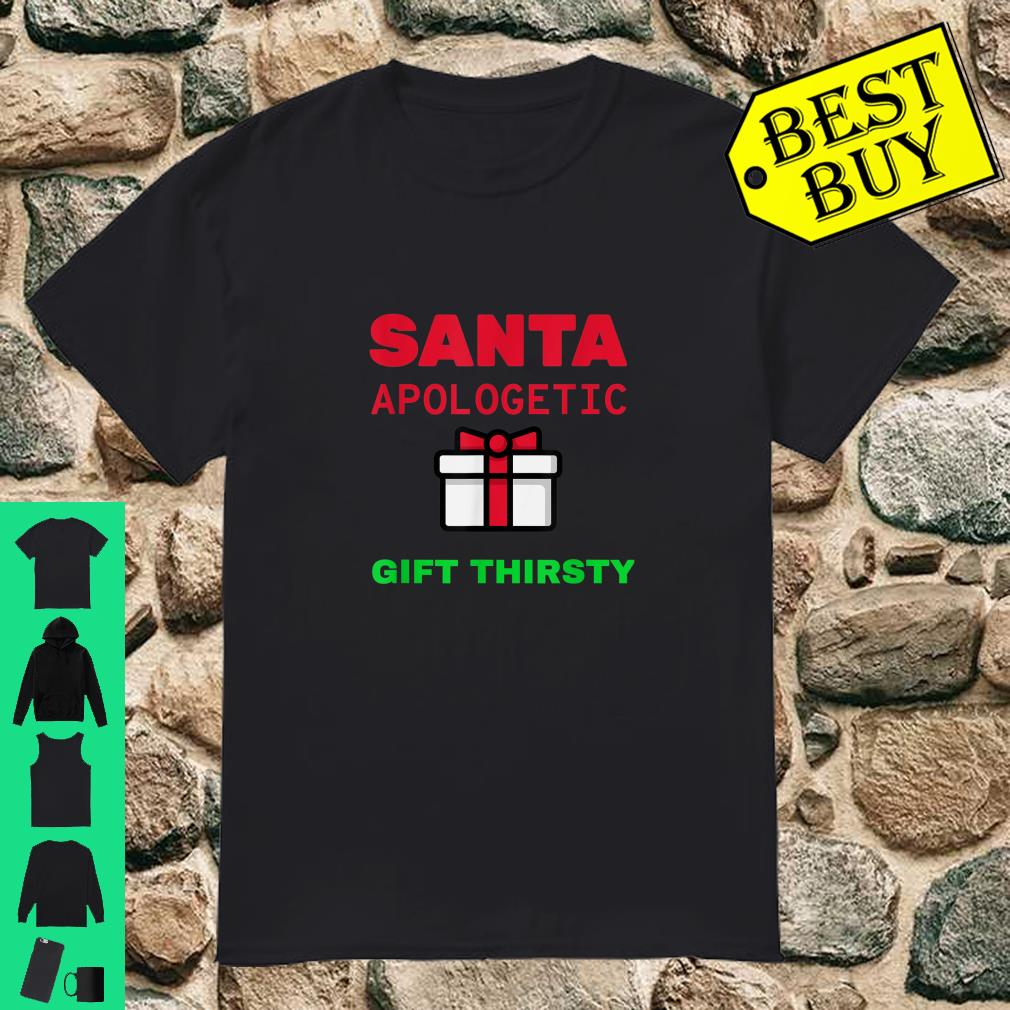 Holiday Christmas Santa Apologetic Gift Thirsty Reindeer Xmas Outfit shirt