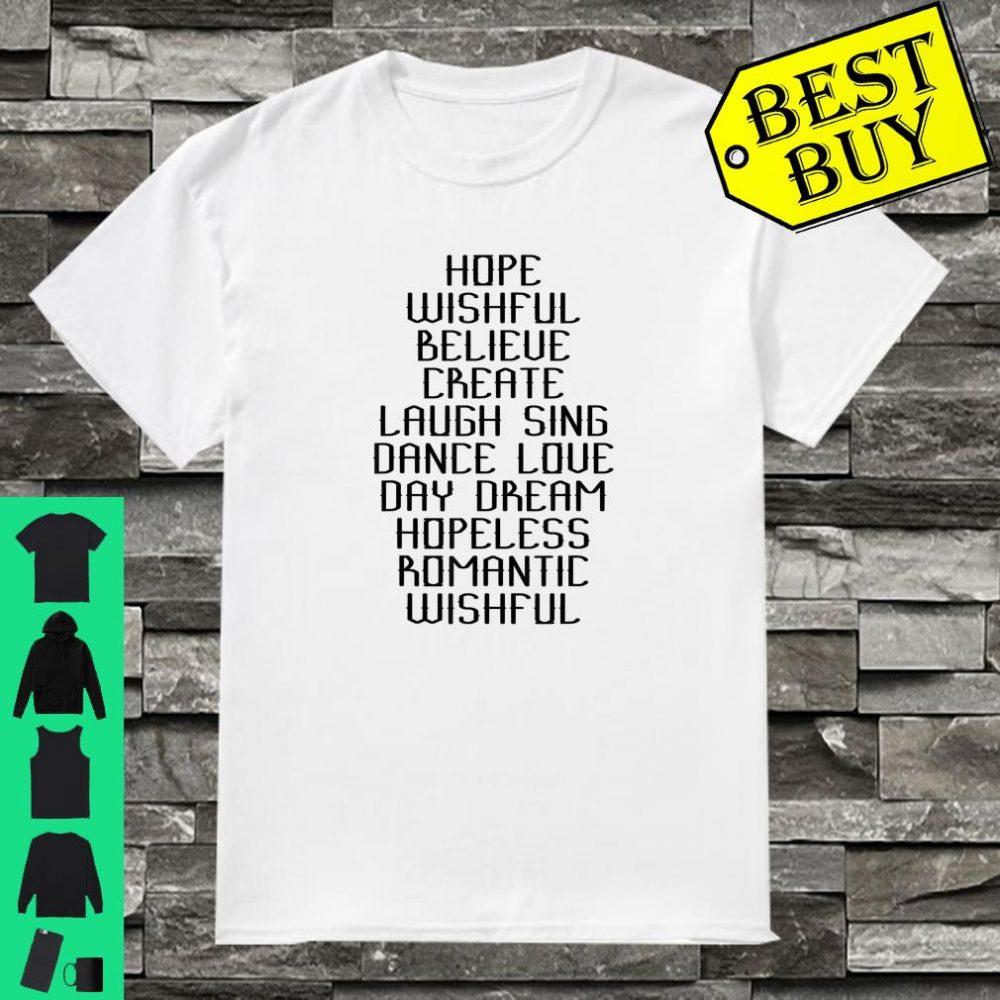 Hope Wishful Belive Create Laugh Sing Dance shirt