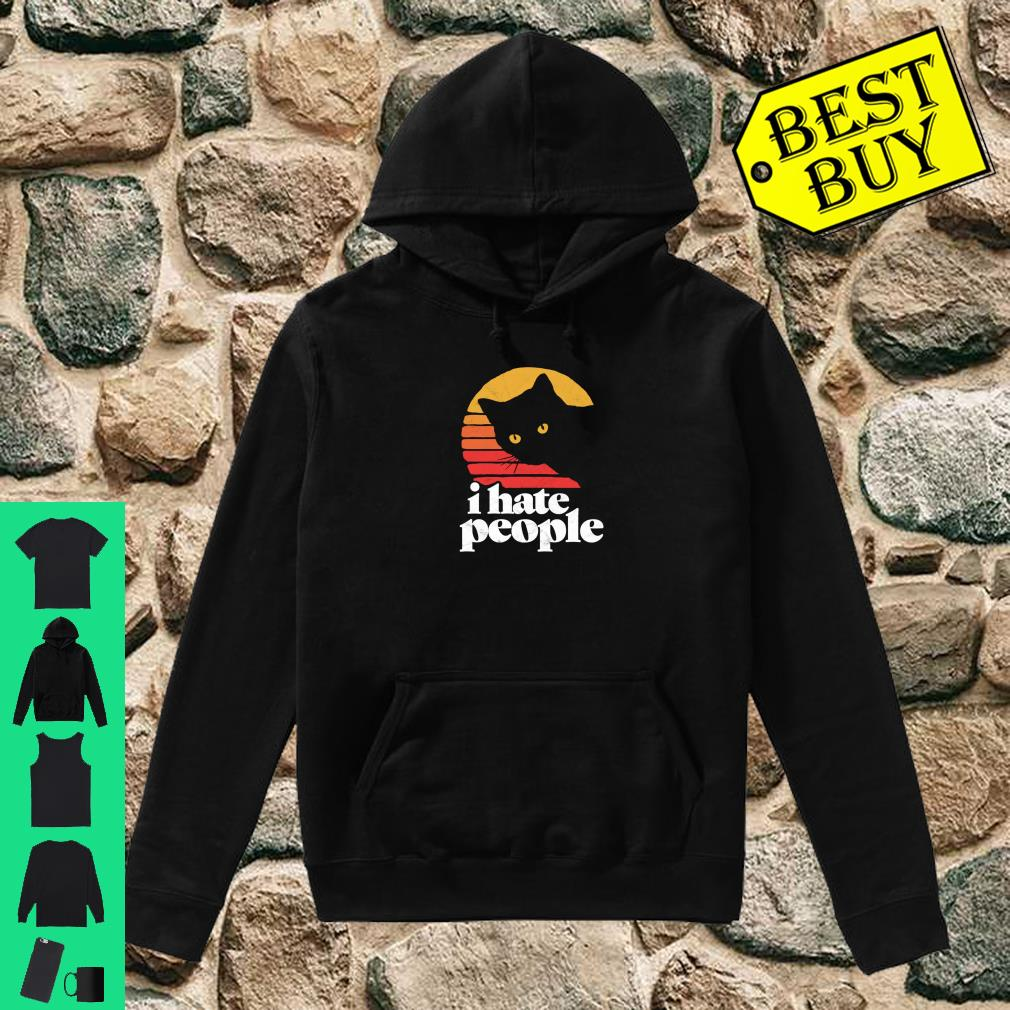 I Hate People Shirt hoodie