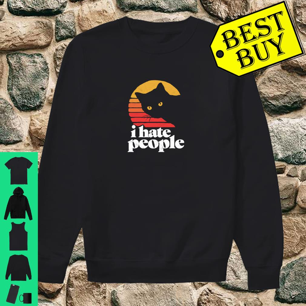 I Hate People Shirt sweater