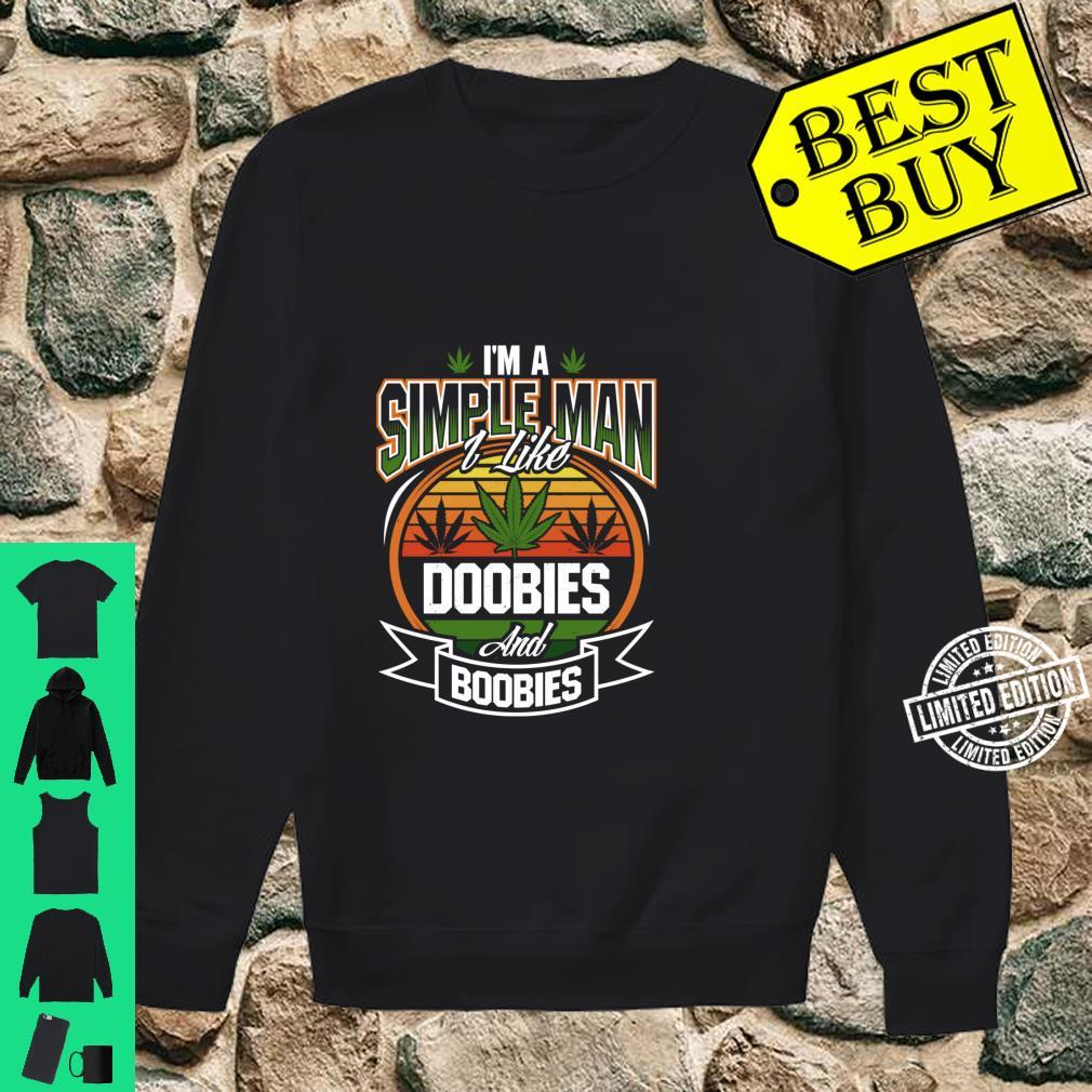 I'm A Simple Man I Like Doobies And Boobies Weed Smoking Shirt sweater
