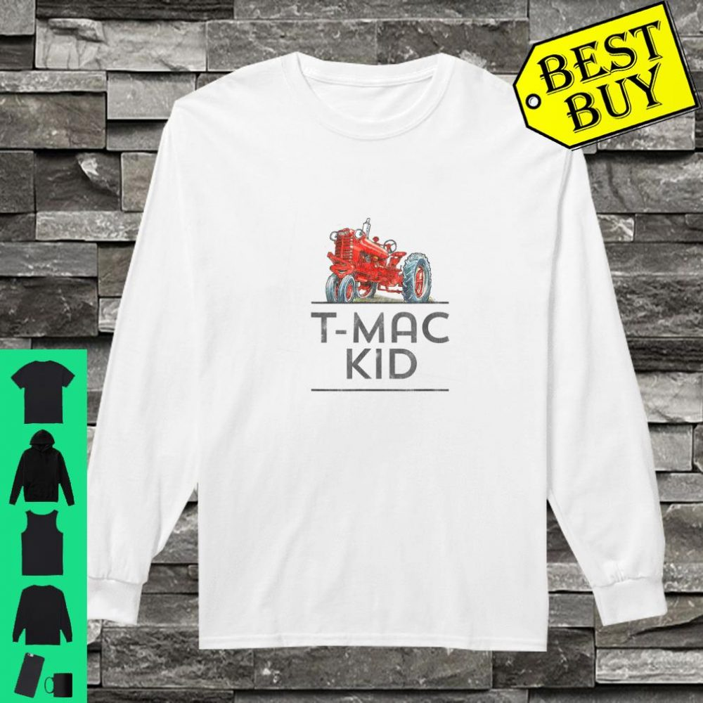 I'm a Tractor I LOVE T-Mac shirt long sleeved