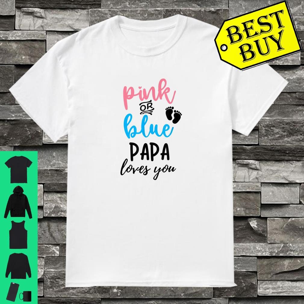 Pink or blue Papa loves you baby gender reveal shirt