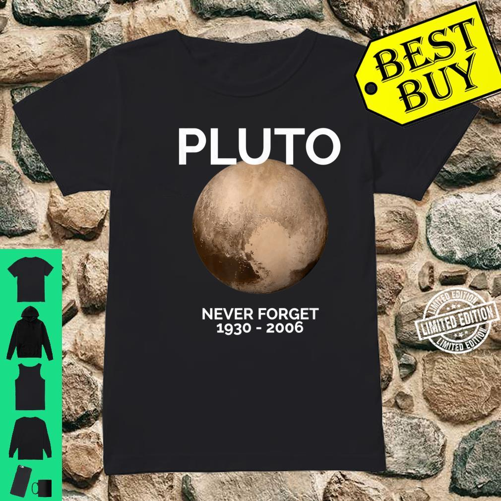 Pluto Never Forget Pluto Space Science, Shirt ladies tee