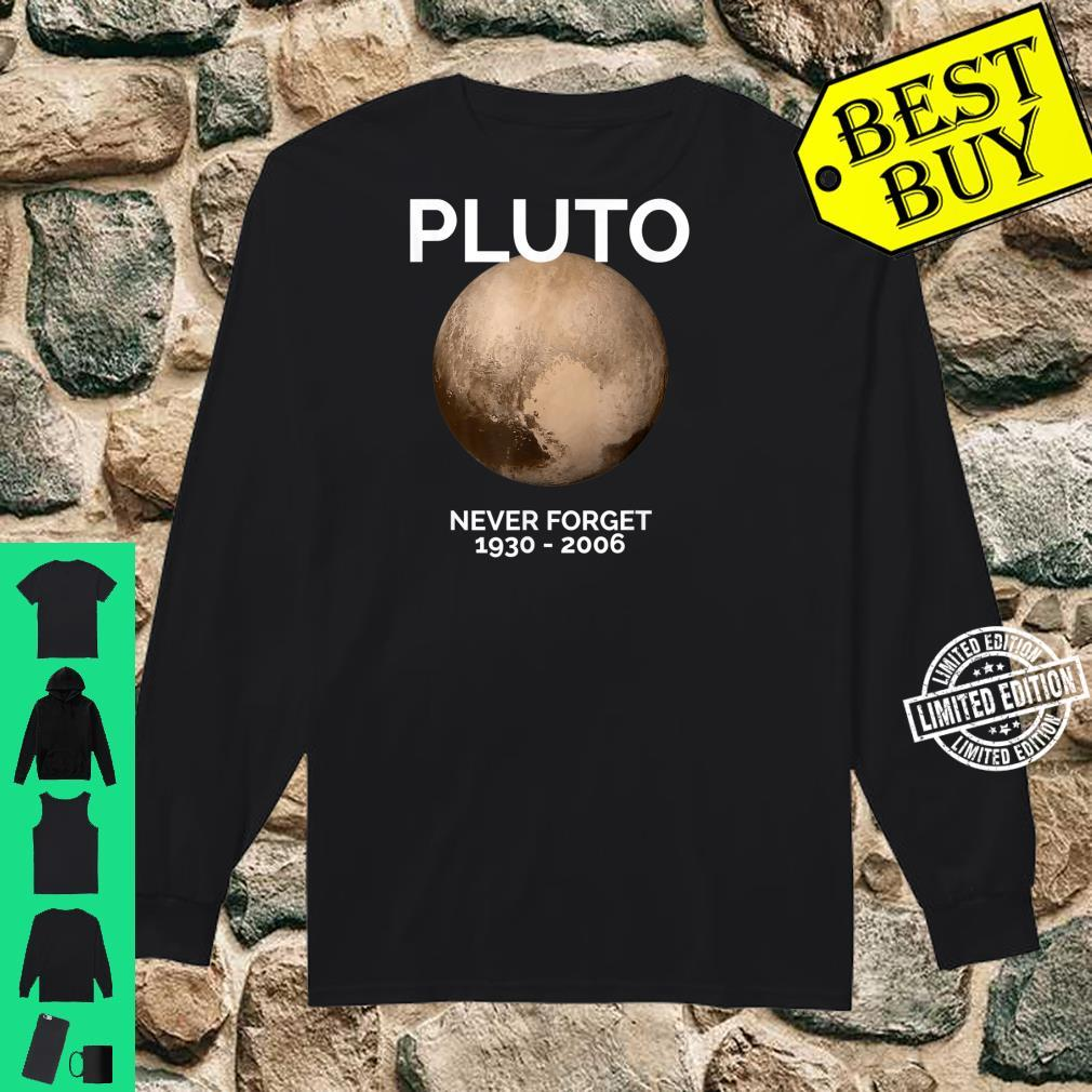 Pluto Never Forget Pluto Space Science, Shirt long sleeved