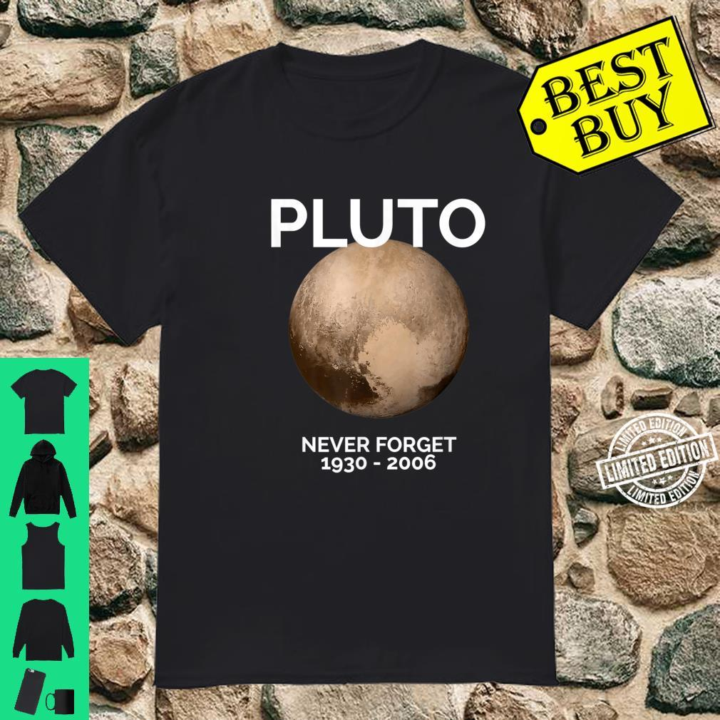 Pluto Never Forget Pluto Space Science, Shirt