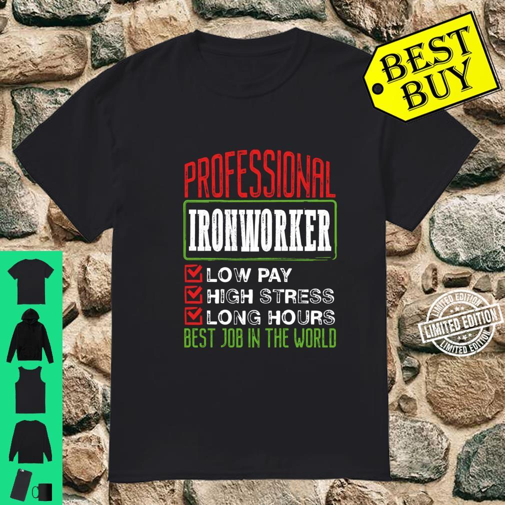 Professional Ironworker Best Job in the World Shirt