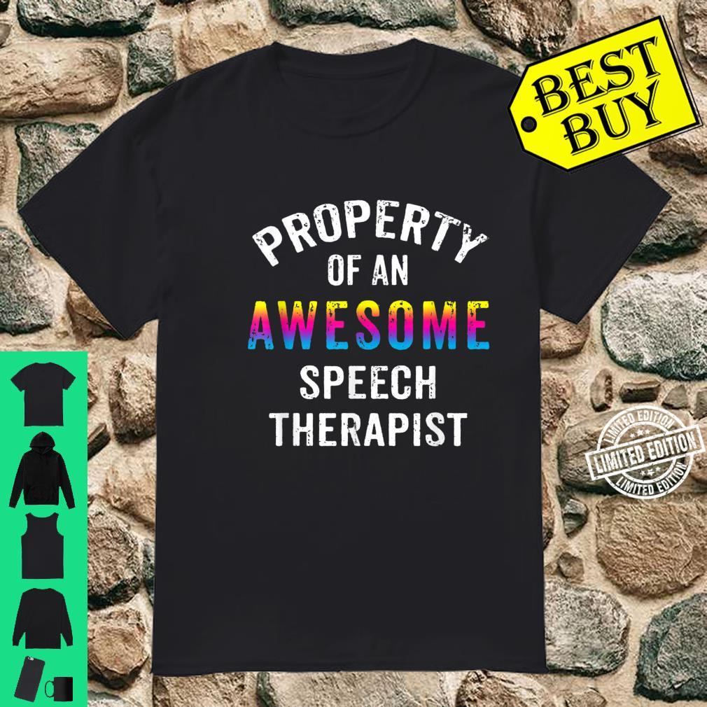 Property Of An Awesome Speech Therapist Therapy Shirt