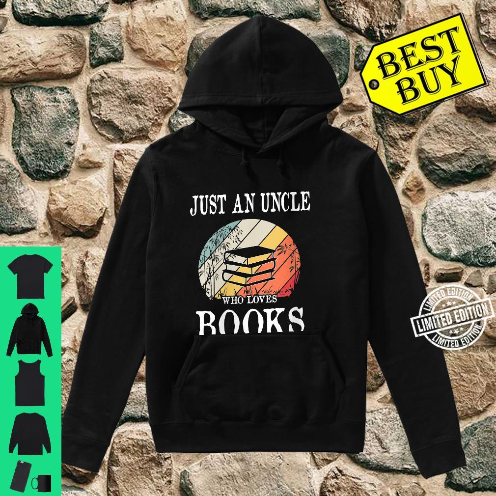 Womens Just An Uncle Who Loves Books Shirt hoodie