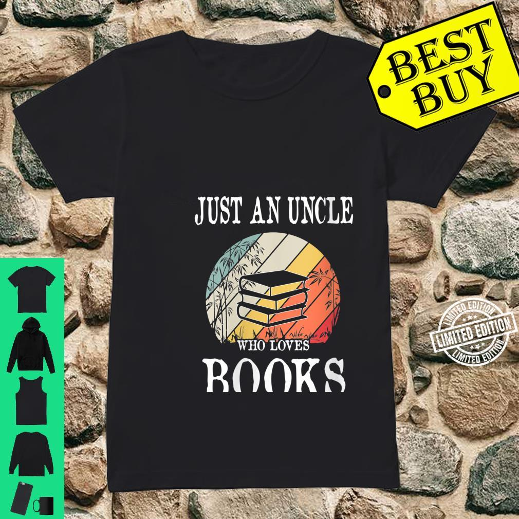 Womens Just An Uncle Who Loves Books Shirt ladies tee