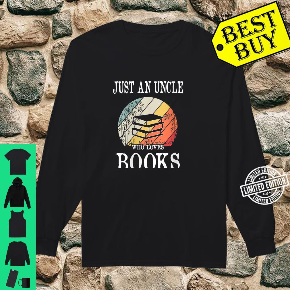 Womens Just An Uncle Who Loves Books Shirt long sleeved