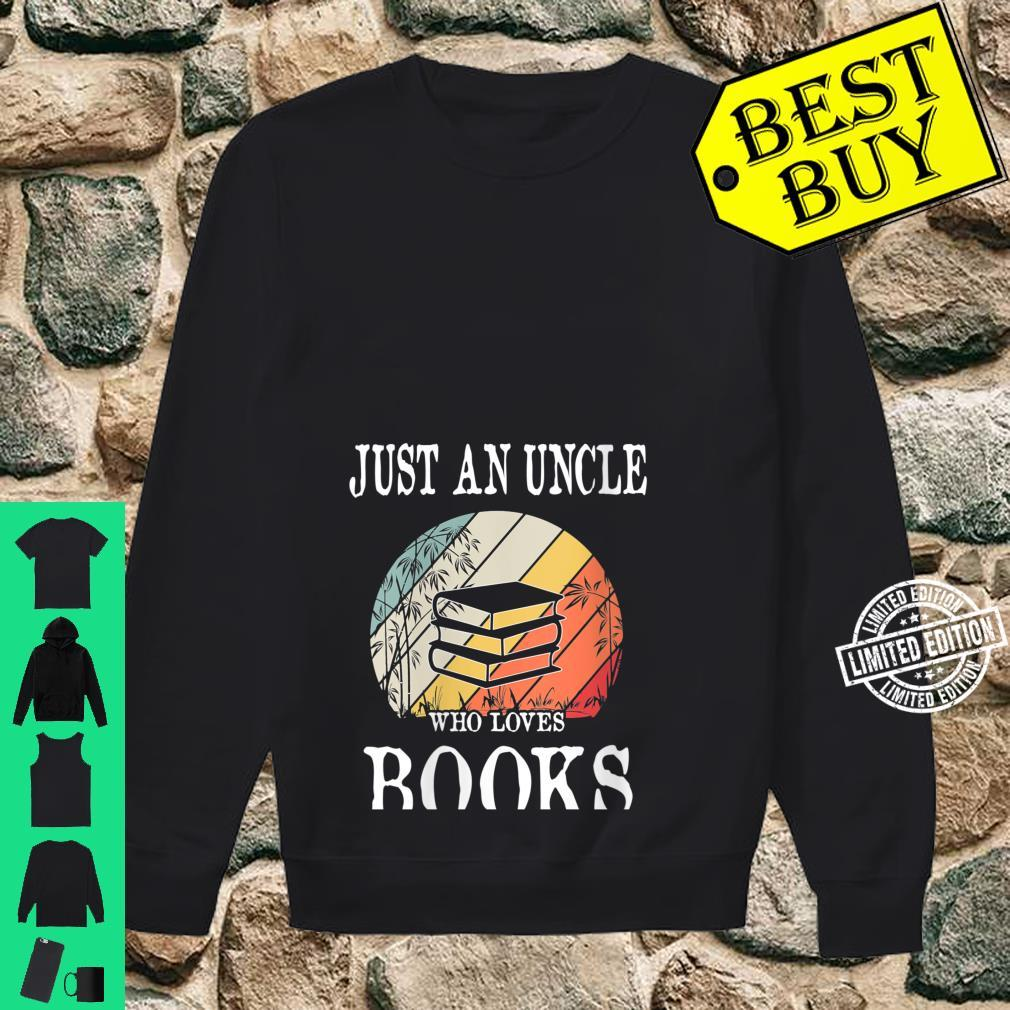 Womens Just An Uncle Who Loves Books Shirt sweater