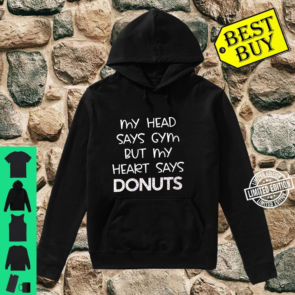 Womens My Head Says Gym But My Heart Says Donuts Fitness Shirt hoodie