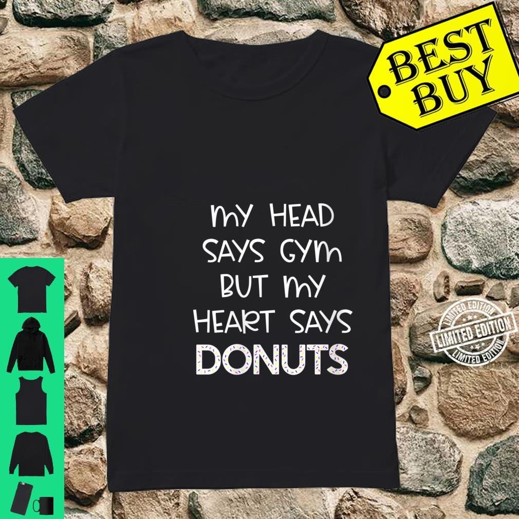 Womens My Head Says Gym But My Heart Says Donuts Fitness Shirt ladies tee