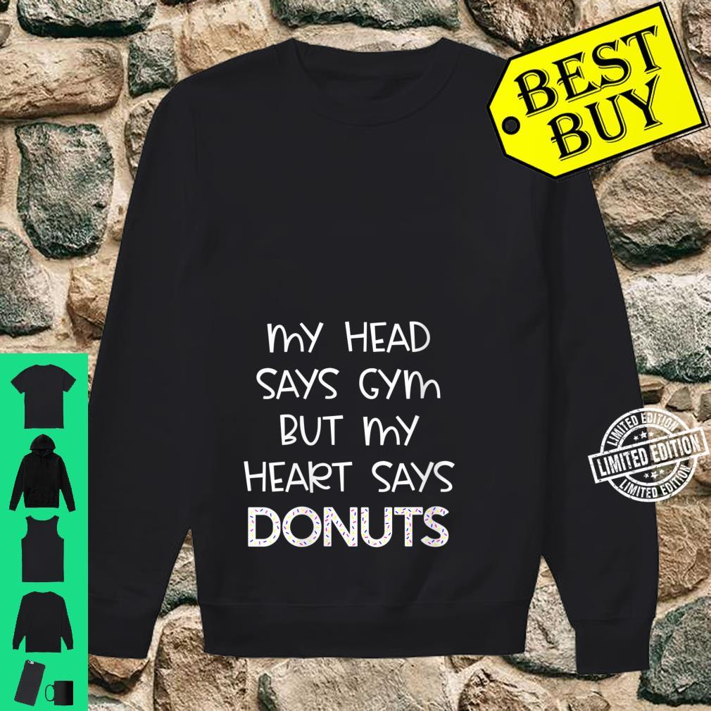 Womens My Head Says Gym But My Heart Says Donuts Fitness Shirt sweater
