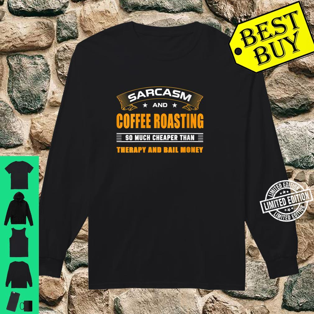 Womens Sarcasm And Coffee Roasting For Coffee Roasters Shirt long sleeved