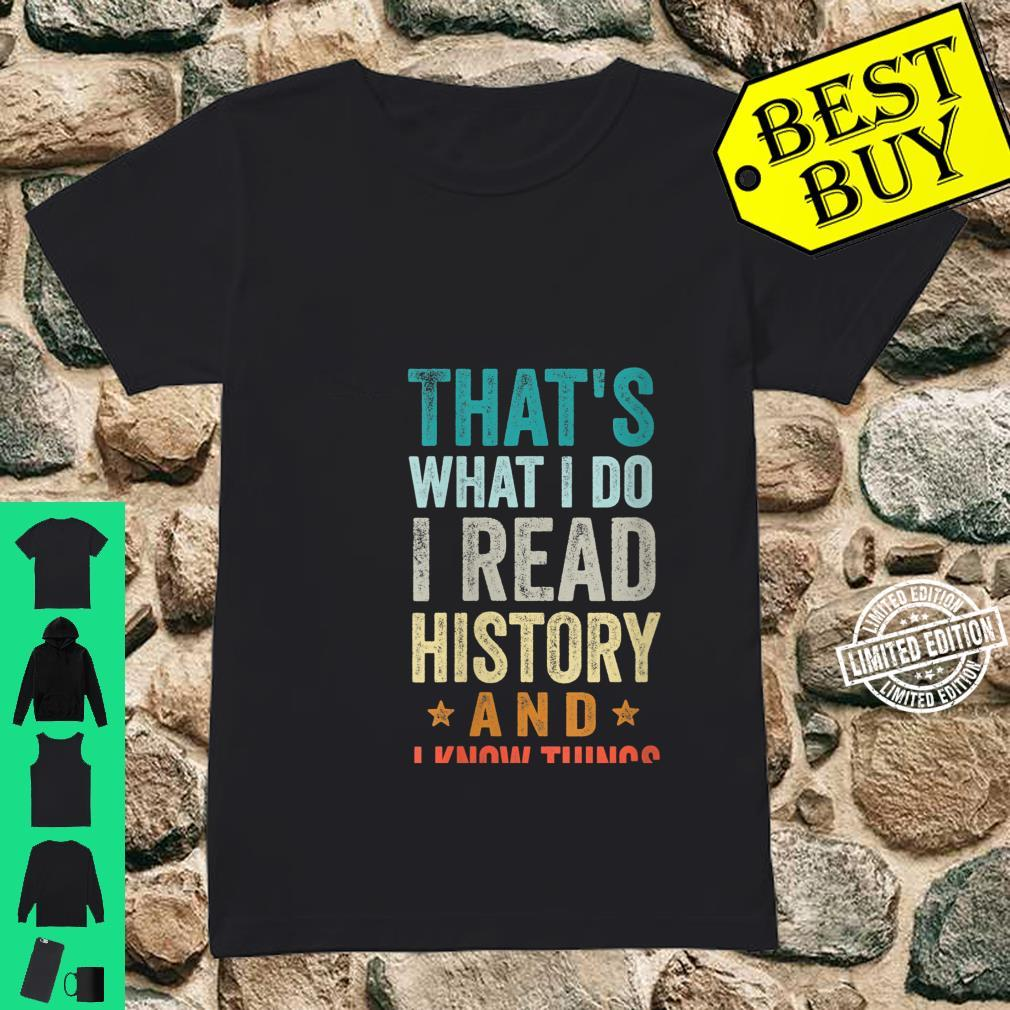Womens That's What I Do I Read History And I Know Things Teacher Shirt ladies tee