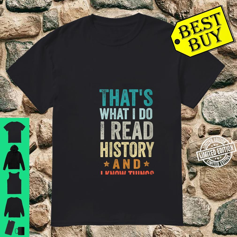 Womens That's What I Do I Read History And I Know Things Teacher Shirt