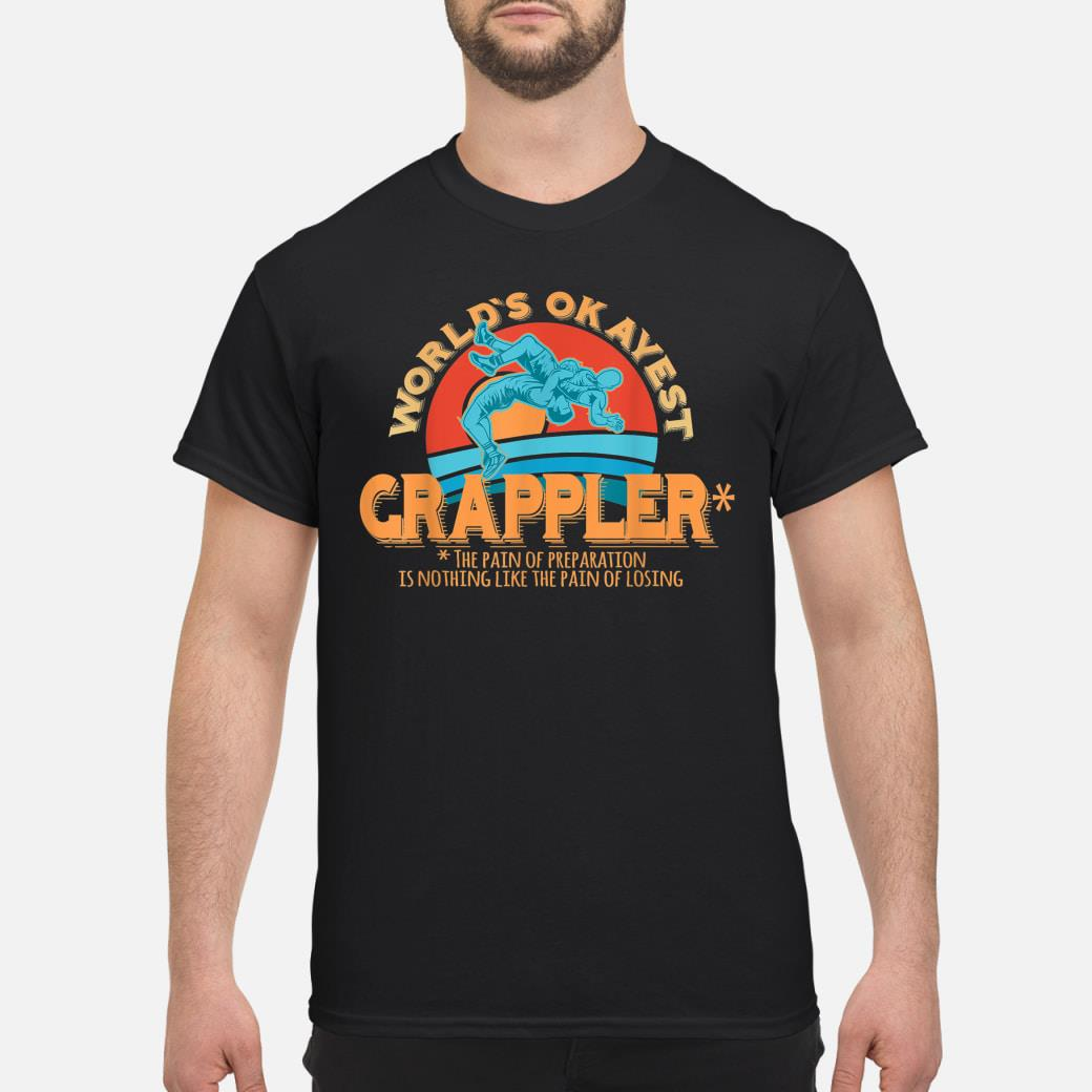World's Okayest Grappler shirt